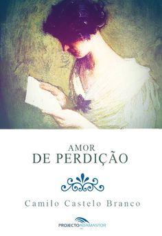 Amor de Perdição, de Camilo Castelo Branco. Disponível gratuitamente no Projecto Adamastor.
