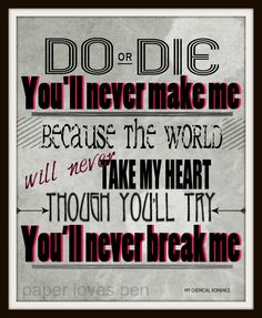 My Chemical Romance song lyric art, Welcome To The Black Parade song lyric print art. lyric Art Quote 8X10, 11x14 Typography Poster Print Mcr Lyrics, Song Lyrics Art, Lyric Art, Band Quotes, Lyric Quotes, Quotes Quotes, Music Love, Music Is Life, My Chemical Romance Songs