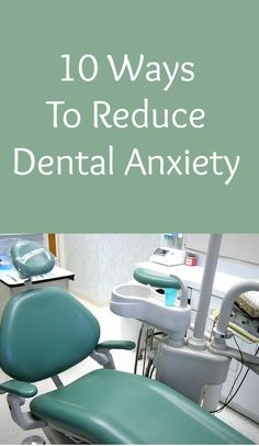 10 ways to reduce dental anxiety and get to the dentist despite your fear.