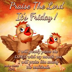 Praise The Lord Its Friday friday happy friday tgif friday quotes friday quote friday blessings quotes about friday cute friday quotes religious friday quotes friday blessings quotes friday quotes with bible verse Friday Morning Quotes, Happy Friday Quotes, Good Morning Saturday, Blessed Friday, Morning Greetings Quotes, Good Morning Everyone, Good Morning Good Night, Good Morning Quotes, Morning Memes