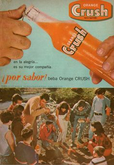 Orange Crush. 1967. Orange Crush, Vintage Advertisements, Vintage Ads, Orange You Glad, Good Ole, Coming Of Age, Vintage Recipes, Summer Of Love, Vintage Signs