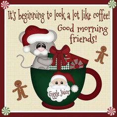 New quotes good morning friend coffee time 22 Ideas - Holidayseason Christmas Quotes, Christmas Morning, Simple Christmas, Christmas Humor, Christmas Greetings, Merry Christmas, Good Morning Friends Quotes, Good Morning Ladies, Morning Quotes