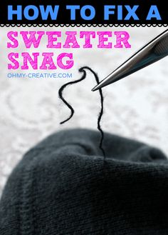 How To Fix A Sweater Snag - Oh My Creative