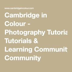 Cambridge in Colour - Photography Tutorials & Learning Community