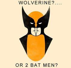 Wolverine? Or 2 Batmen?