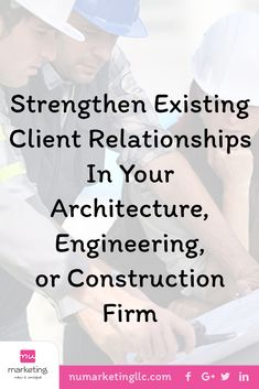 Creating Repeat Clients with Your Technical Staff Seo Marketing, Internet Marketing, Social Media Marketing, Construction Firm, Construction Business, Advertise Your Business, Self Promotion, New Market, Business Branding