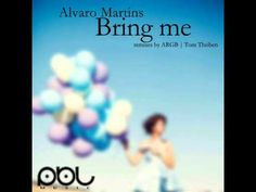Alvaro Martins Bring Me (Original Mix)