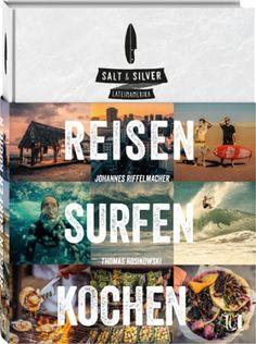 Salt & Silver , Riesen, Surfen, Kochen | Johannes Riffelmacher, Thomas Kosikowski | Rezension | Cooking Worldtour