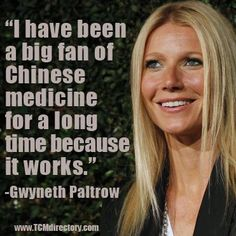 Gwyneth Paltrow Relies on Traditional Chinese Medicine gets things noticed when those in the public eye say nice things about our medicine