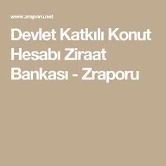 Devlet Katkılı Konut Hesabı Ziraat Bankası - Zraporu