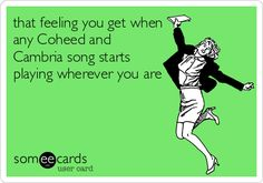 that feeling you get when any Coheed and Cambria song starts playing wherever you are.