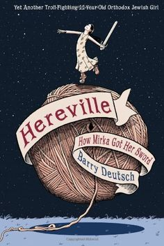 Hereville: How Mirka Got Her Sword -- Mirka is just your average 11 year old troll fighting Orthodox Jewish girl.which is to say, an amazing and unique heroine. This graphic novel is full of humor, depth, and derring-do. A fantastic read. Breathing Fire, Find A Husband, Orthodox Jewish, Mighty Girl, Jewish Girl, Reading Levels, Book Lists, The Book, Book 1