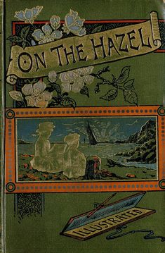 On the Hazel... details unknown, but it was presented as a school book prize in 1889.