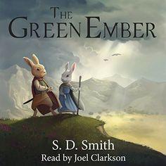 The Green Ember ~ S.D. Smith, Read by Joel Clarkson.  Christian Science Fiction.  Wonderful Car Trip Listen.