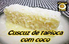 Cuscuz de tapioca com coco em 10 minutos - Cueca Cook # 065