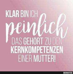 Klar bin ich peinlich. Das gehört zu den Kernkompetenzen.. | Lustige Bilder, Sprüche, Witze, echt lustig Funny Quotes, Pia, Make Me Smile, Hand Lettering, True Words, Verses, Cool Words, Kids And Parenting, Lyrics
