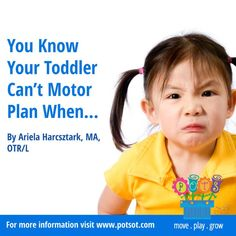 You Know Your Toddler Can't Motor Plan When…