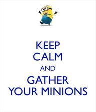 Despicable Me: keep calm and gather your Minions