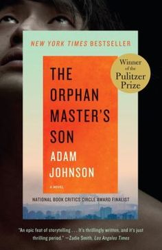 The Orphan Master's Son ~Adam Johnson