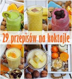 Moja smaczna kuchnia: 29 przepisów na koktajle Juice Smoothie, Fruit Smoothies, Healthy Smoothies, Loose Weight Food, Raw Food Recipes, Healthy Recipes, Healthy Food, Breakfast Options, Healthy Juices