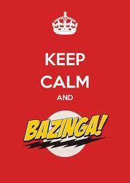 keep calm and bazinga