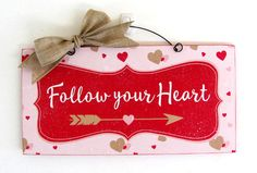 Valentines sign. Follow your Heart.