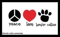 Peace. Love. Border collies.