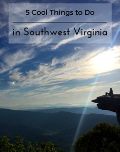 Check Out These 5 Cool Things To Do In Southwest Virginia Including A Sunrise Hike