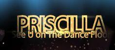 'See U on the Dance Floor' -- Priscilla