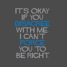 It's Okay If You Disagree With Me T-Shirt - $12.99. https://www.lolshirts.com/shirt/56067250f5/it-s-okay-if-you-disagree-with-me-t-shirt