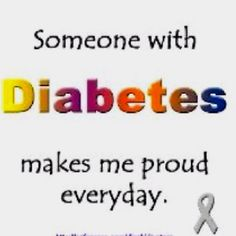 "My son makes me proud everyday with his ""Autoimmune Diabetes"" Type 1 Diabetes, insulin dependent for life - no family history on either side till now."