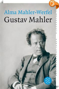 Alma Mahler, Gustav Mahler, Classical Music Composers, World Of Books, Nonfiction, Einstein, Books To Read, Poems, Reading