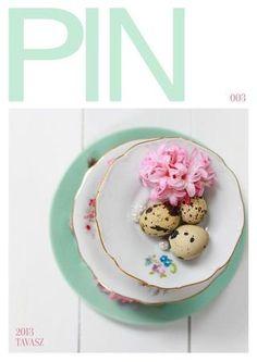 PIN magazin 2013 Tavasz Decorative Plates, Tableware, Food, Beautiful Homes, Magazines, Scrap, Window, Paper, Flowers