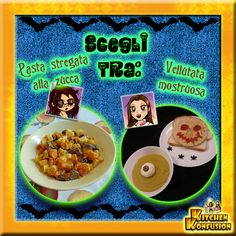 Dopo avervi servito i nostri mostruosi antipasti, volete ordinare il primo? Cosa scegliete tra Pasta stregata alla zucca e Vellutata mostruosa?