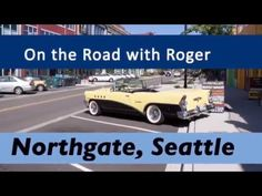 Northgate, Seattle - On the Road with Roger