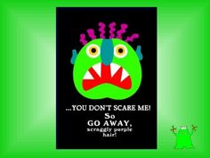 Slides for Go Away Big Green Monster--good for teaching colors.