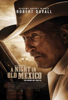 A NIGHT IN OLD MEXICO does that for Robert Duvall. Description from chud.com. I searched for this on bing.com/images