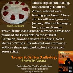 Monique DeVere: Dish The Pie With Monique & Guest Alicia Dean: Strawberry Delight and Escape to Africa #Anthology #99Cents #MustRead