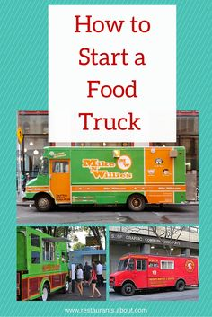 Everything you need to know about starting your own food truck business