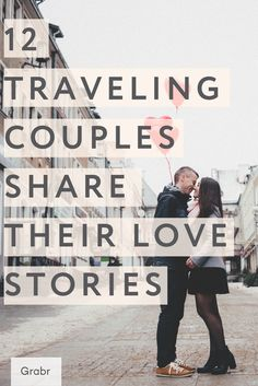 Traveling together with your significant other isn't always easy but these @grabrinc couples show that it's worth it. Read their love stories on grabr.io