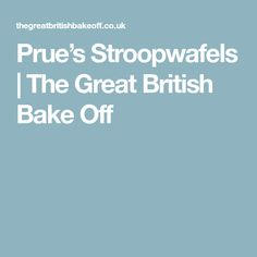 Prue's Stroopwafels | The Great British Bake Off