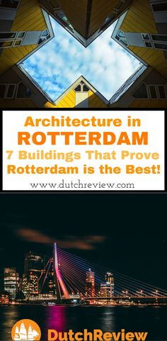 7 gorgeous examples of Rotterdam's stunning architecture!