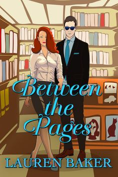 Stephanie Jane: Spotlight on Between the Pages by Lauren Baker + #Giveaway