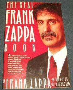 The Real Frank Zappa Book by Frank Zappa with Peter Occhiogrosso First Printing 1989 Softcover.