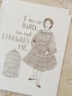 Jane Eyre: Every woman should read it. Nothing can stop us ;)