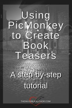 Using PicMonkey to Create Book Teasers