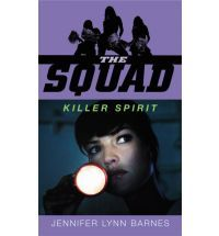 The Squad: Killer Spirit by Jennifer Lynne Barnes (a YA book about spies)