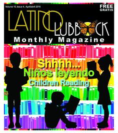 April Latino Lubbock Magazine Vol. 10, Issue 4 Día de los niños, Día de los libros Day of the Child, Day of the Book