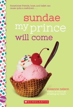 """Suzanne Nelson delivers another sweet, """"foodie"""" tween romance, this time with ice cream, ballet, friends, and happily-ever-after. Nelson Books, Pop Crush, Ballet Studio, Dude Perfect, Ice Cream Parlor, Make Ice Cream, Dance Lessons, Kids Reading, Real Love"""