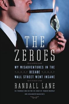 What Liar's Poker was to the 1980s, The Zeroes is to the first decade of the new century: an insider's memoir of a gilded era when Wall Street went insane-and took the rest of us down with it. Randall Lane never set out to become a Wall Street power broker. But during the decade he... more details available at https://insurance-books.bestselleroutlets.com/history-of-insurance/americas/united-states/product-review-for-the-zeroes-my-misadventures-in-the-decade-wall-st